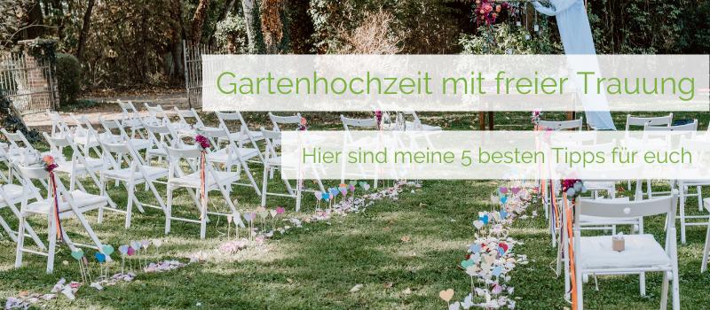 Gartenhochzeit mit freier Trauung 5 Tipps